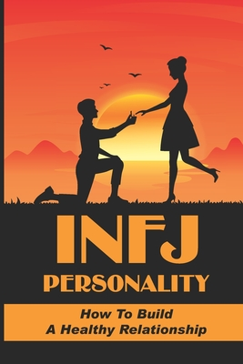 INFJ Personality: How To Build A Healthy Relationship: Mistakes Infjs Make In Relationships Cover Image