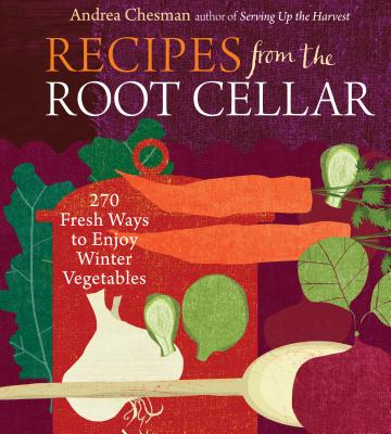 Recipes from the Root Cellar: 270 Fresh Ways to Enjoy Winter Vegetables Cover Image