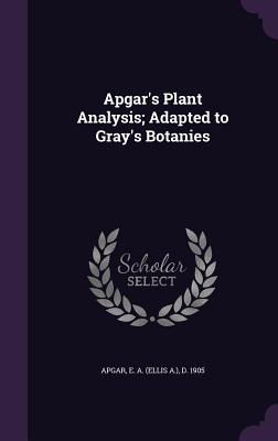 Apgar's Plant Analysis; Adapted to Gray's Botanies Cover Image