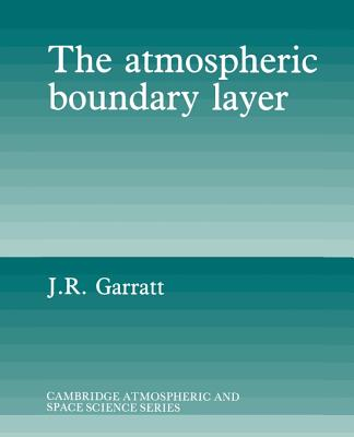 Cover for The Atmospheric Boundary Layer (Cambridge Atmospheric & Space Science)