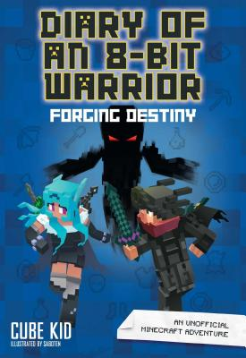 Diary of an 8-Bit Warrior: Forging Destiny: An Unofficial Minecraft Adventure Cover Image