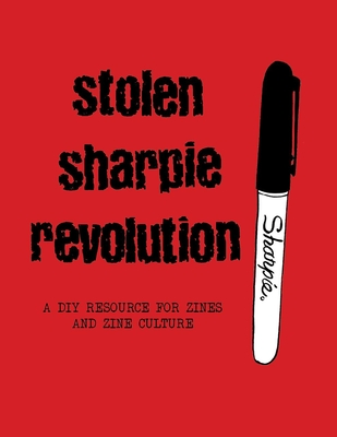 Stolen Sharpie Revolution: A DIY Zine Resource Cover Image