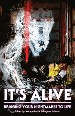 It's Alive: Bringing Your Nightmares to Life cover