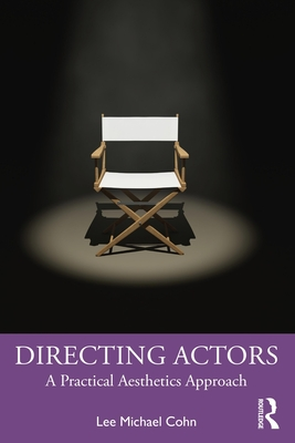Directing Actors: A Practical Aesthetics Approach Cover Image
