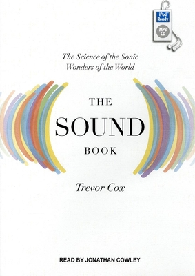 The Sound Book: The Science of the Sonic Wonders of the World (MP3