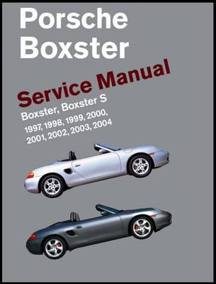 Porsche Boxster, Boxster S Service Manual: 1997, 1998, 1999, 2000, 2001, 2002, 2003, 2004: 2.5 Liter, 2.7 Liter, 3.2 Liter Engines Cover Image