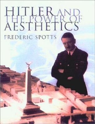 Hitler and the Power of Aesthetics Cover