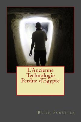 L'Ancienne Technologie Perdue d'Egypte Cover Image