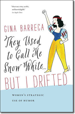 They Used to Call Me Snow White . . . But I Drifted: Women's Strategic Use of Humor Cover Image