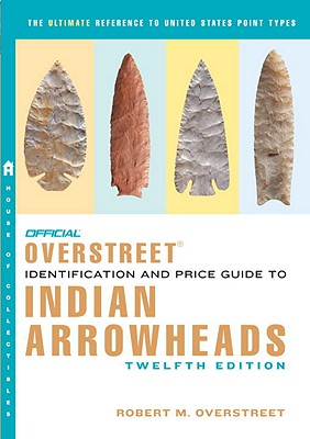 Official Overstreet Indian Arrowheads Identification & Price Guide Cover