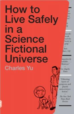 How to Live Safely in a Science Fictional Universe: A Novel Cover Image