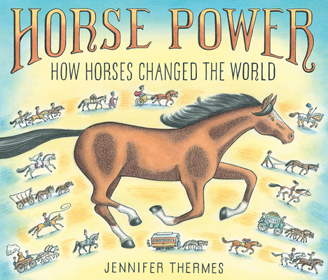 Horse Power: How Horses Changed the World Cover Image