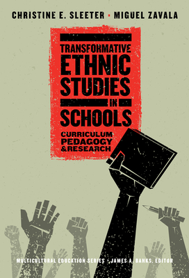 Transformative Ethnic Studies in Schools: Curriculum, Pedagogy, and Research (Multicultural Education) Cover Image