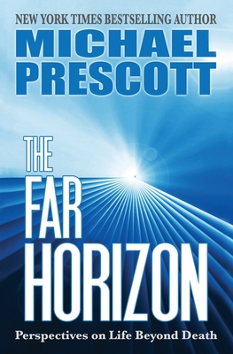 The Far Horizon: Perspectives on Life Beyond Death Cover Image