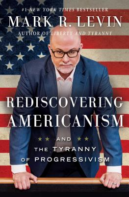 Rediscovering Americanism: And the Tyranny of Progressivism Cover Image