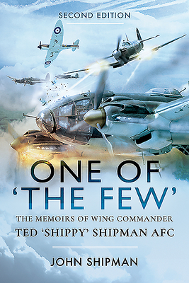 One of the Few: The Memoirs of Wing Commander Ted 'Shippy' Shipman Afc cover