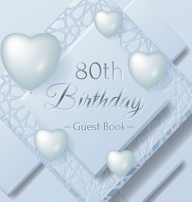 80th Birthday Guest Book: Ice Sheet, Frozen Cover Theme, Best Wishes from Family and Friends to Write in, Guests Sign in for Party, Gift Log, Ha Cover Image