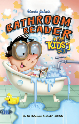 Uncle John's Bathroom Reader For Kids Only! Collectible Edition Cover Image