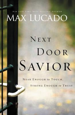 Next Door Savior: Near Enough to Touch, Strong Enough to Trust Cover Image
