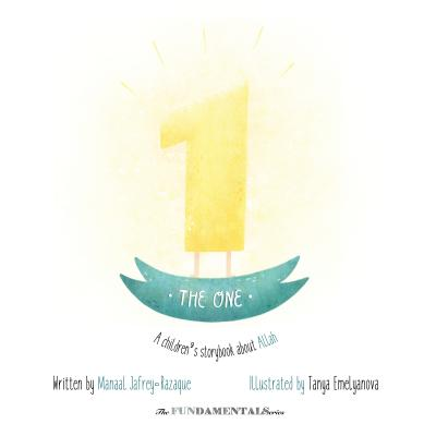 The One: A Children's Storybook About Allah Cover Image