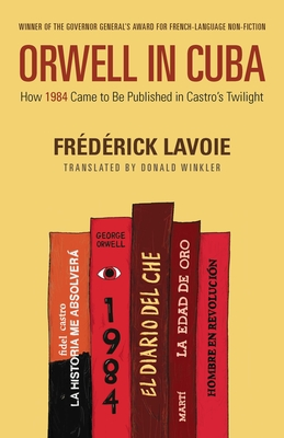 Orwell in Cuba: How 1984 Came to Be Published in Castro's Twilight Cover Image