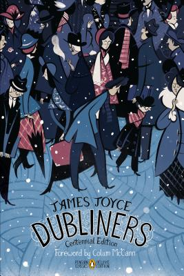 Dubliners: Centennial Edition (Penguin Classics Deluxe Edition) Cover Image