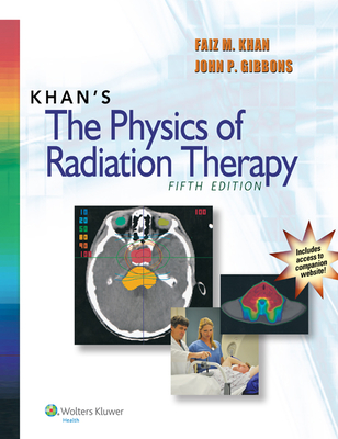Khan's The Physics of Radiation Therapy Cover Image