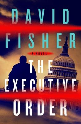 The Executive Order: A Novel Cover Image