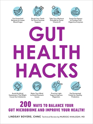 Gut Health Hacks: 200 Ways to Balance Your Gut Microbiome and Improve Your Health! Cover Image