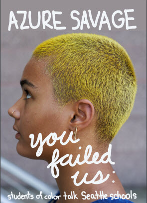 You Failed Us: Students of Color Talk Seattle Schools Cover Image