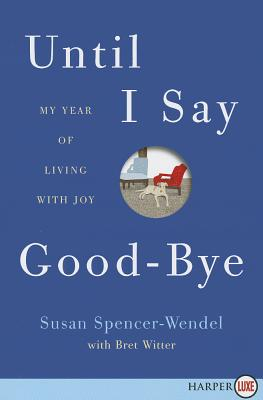 Until I Say Good-Bye: My Year of Living with Joy Cover Image