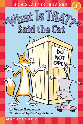 """Cover for """"What Is That?"""" Said the Cat (Scholastic Reader, Level 1)"""