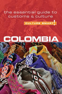 Colombia - Culture Smart!: The Essential Guide to Customs & Culture Cover Image