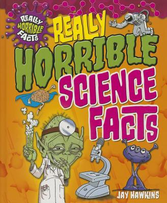Really Horrible Science Facts (Really Horrible Facts) Cover Image