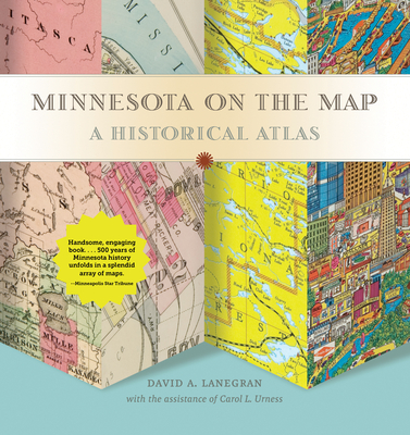 Minnesota on the Map: A Historical Atlas Cover Image
