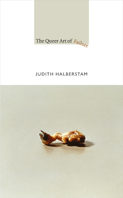 The Queer Art of Failure (John Hope Franklin Center Books) Cover Image