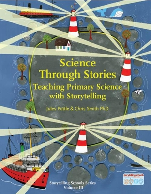 Science Through Stories: Teaching Primary Science with Storytelling (Storytelling School Series) Cover Image