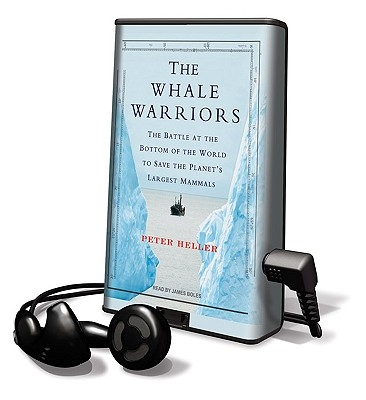 The Whale Warriors: The Battle at the Bottom of the World to Save the Planet's Largest Mammals [With Earphones] (Playaway Adult Nonfiction) Cover Image