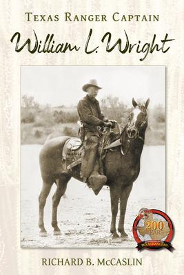 Cover for Texas Ranger Captain William L. Wright