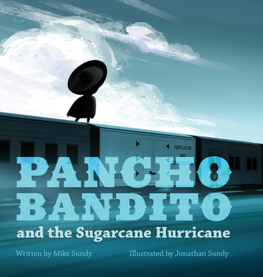 Pancho Bandito and the Sugarcane Hurricane Cover Image