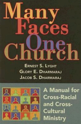 Many Faces, One Church: A Manual for Cross-Racial and Cross-Cultural Ministry Cover Image