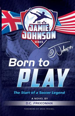 Born to Play: The Start of a Soccer Legend (Jamie Johnson #1) Cover Image