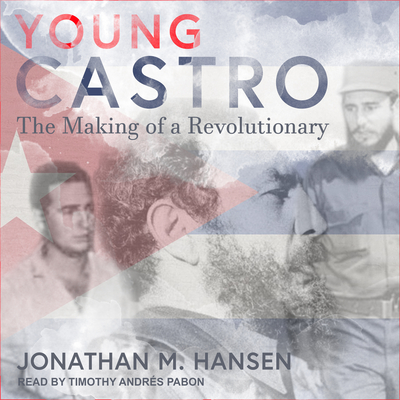 Young Castro: The Making of a Revolutionary Cover Image