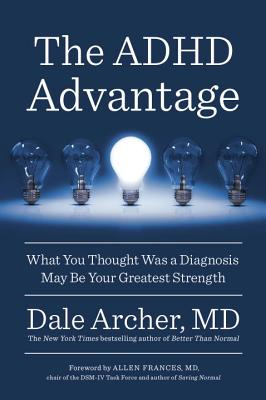 The ADHD Advantage: What You Thought Was a Diagnosis May Be Your Greatest Strength Cover Image