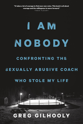I Am Nobody: Confronting the Sexually Abusive Coach Who Stole My Life Cover Image