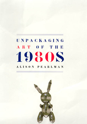 Unpackaging Art of the 1980s Cover