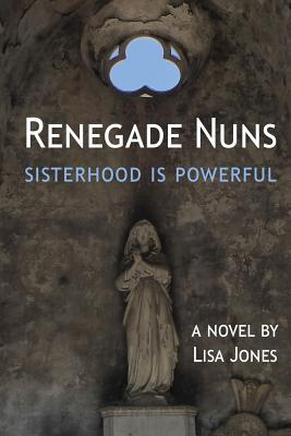Renegade Nuns: Sisterhood Is Powerful Cover Image