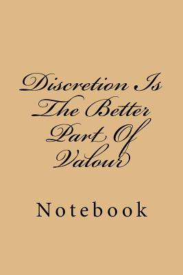 Discretion Is The Better Part Of Valour: Notebook Cover Image