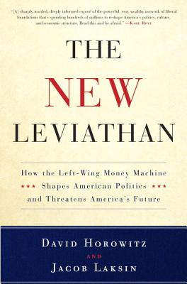 The New Leviathan: How the Left-Wing Money-Machine Shapes American Politics and Threatens America's Future Cover Image