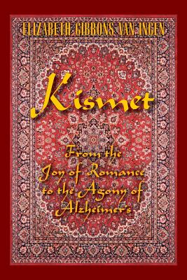 Kismet: From the Joy of Romance to the Agony of Alzheimer's Cover Image